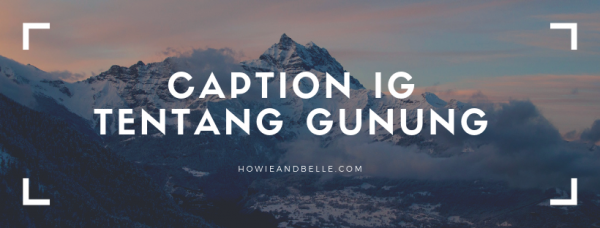 CAPTION IG TENTANG GUNUNG