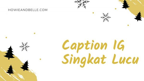 Caption Instagram Singkat Lucu - Howieandbelle.com