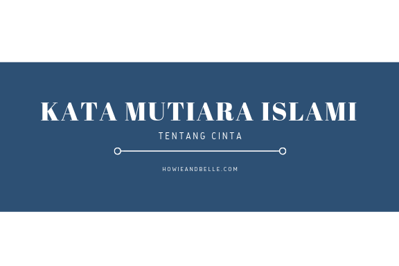 Howieandbelle - Kata mutiara islami tentang Cinta - Foto 1Howieandbelle - Kata mutiara islami tentang Cinta - Foto 1