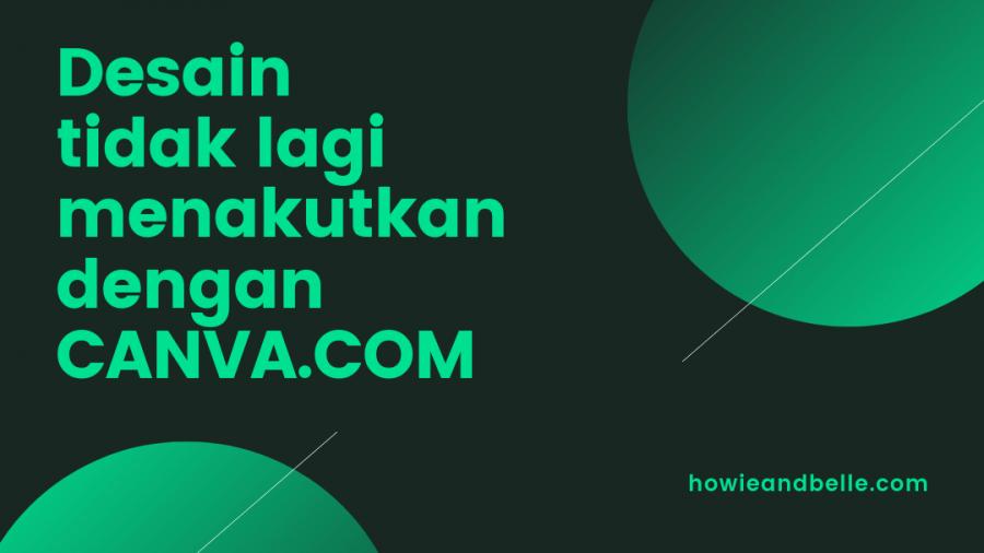 desain tidak lagi menakutkan dengan canva.com