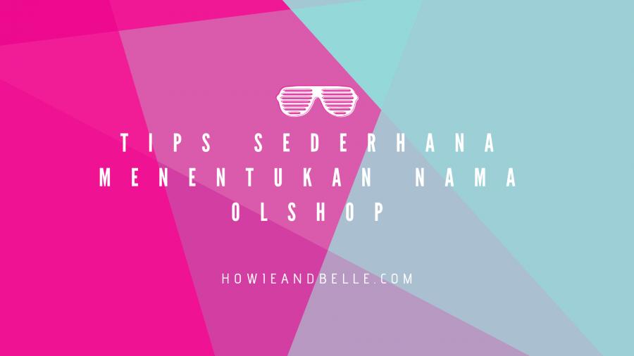 tips sederhana menentukkan nama olshop