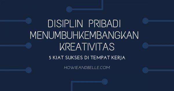 5 Langkah Sukses di Tempat Kerja - Disiplin