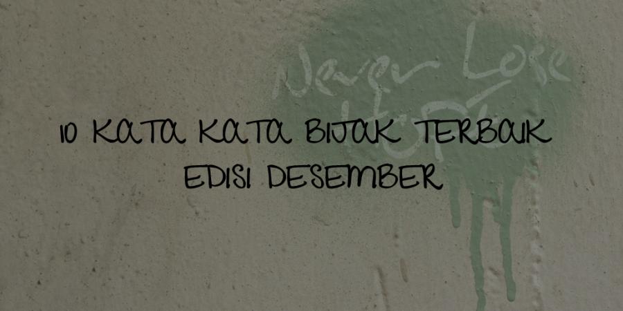 Kata Kata Bijak Terbaik - Edisi Desember