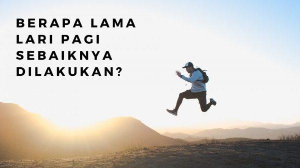 Manfaat Lari Pagi - Berapa Lama Lari Pagi