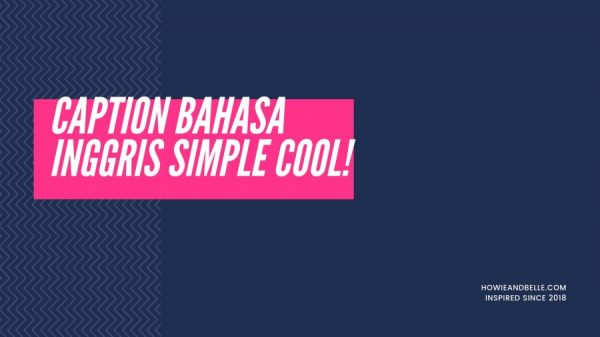 Caption Bahasa Inggris Simple Cool