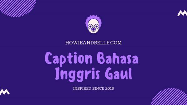 Caption Bahasa Inggris Gaul