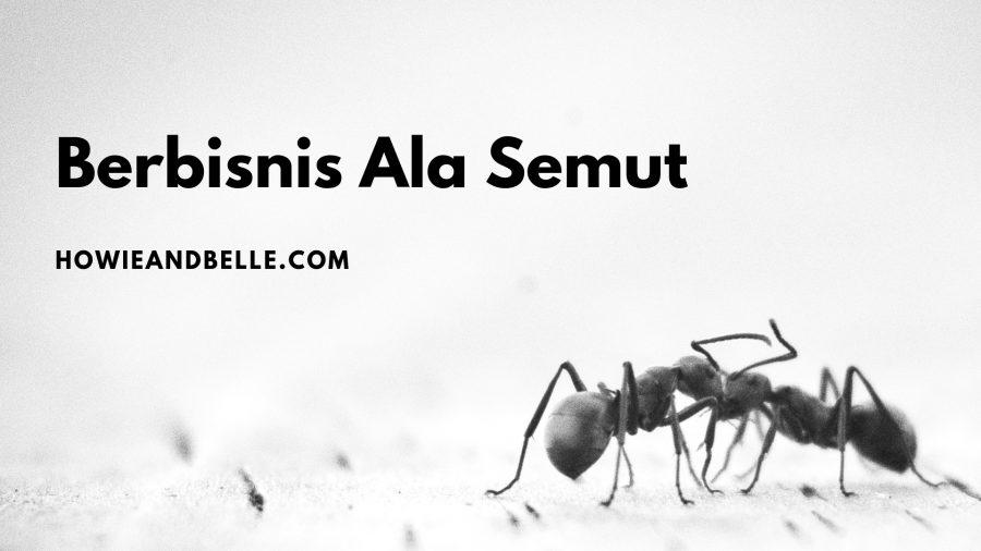 20190118 - Berbisnis Ala Semut Edited