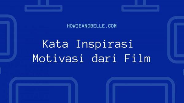 Kata Inspirasi Motivasi dari Film