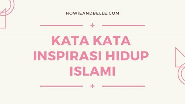 KATA KATA INSPIRASI HIDUP ISLAMI