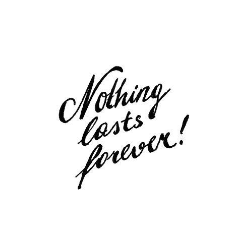 Kata Kata Motivasi Diri - 1 Nothing Last Forever