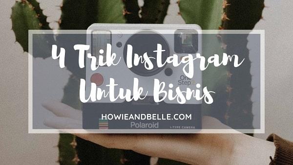 20190415 - 4 Trik Instagram Untuk Bisnis-min