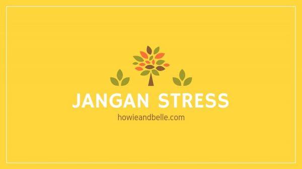 5 - Jangan Stress