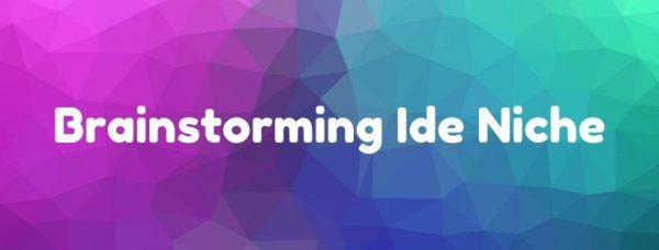 01 - Brainstorming Ide Niche