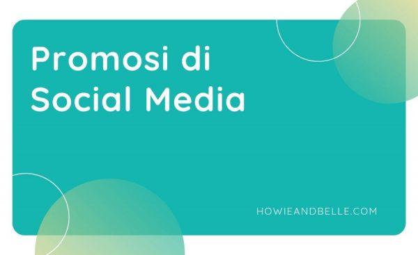 06 - Cara Keenam Mendapatkan Uang Dari Blog - Promosi di Social Media
