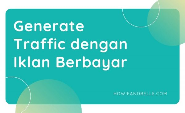 07 - Cara Ketujuh Mendapatkan Uang Dari Blog - Generate Traffic dengan Iklan Berbayar