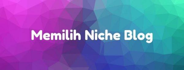 07 - Memilih Niche Blog Berhasil