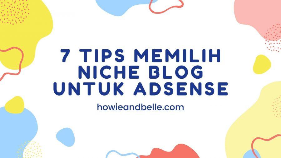 7 Tips Memilih Niche Blog Untuk Adsense