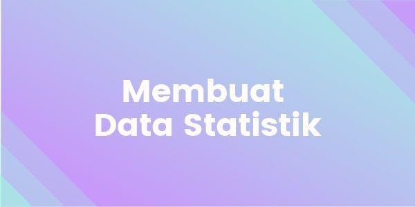 Cara Mendapatkan Backlink Gratis - 2 - Mulai membuat data statistik