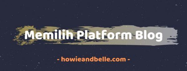 cara membuat blog professional - memilih platform blog