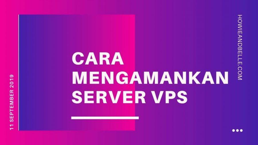 cara mengamankan server vps dari serangan hacker