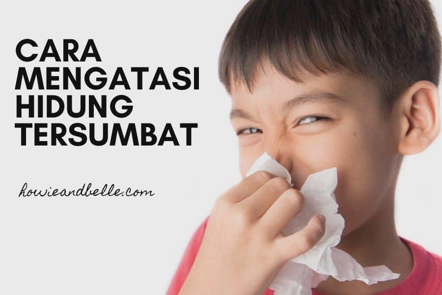 5 cara mengatasi hidung yang tersumbat dan pilek