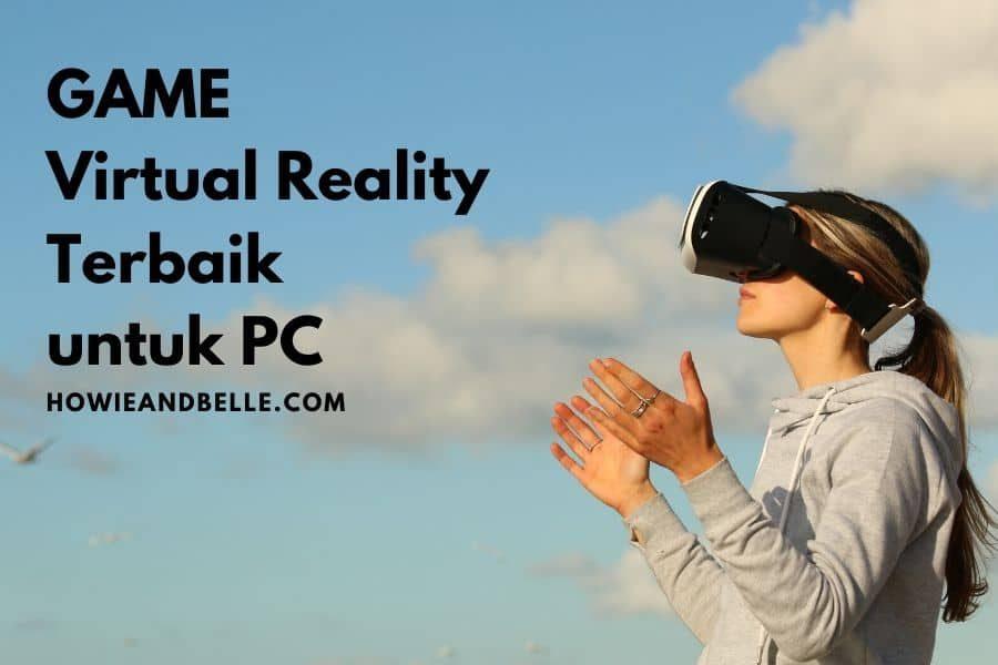 7 Game Virtual Reality untuk PC yang bagus