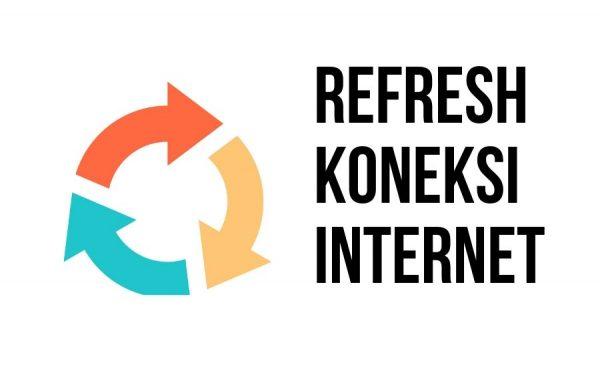 refresh koneksi internet