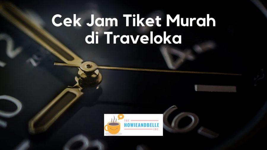 Cek Jam Tiket Murah di Traveloka